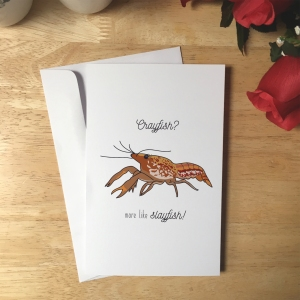 Greeting card design with an illustration of a crayfish. The text reads Crayfish? more like slayfish!
