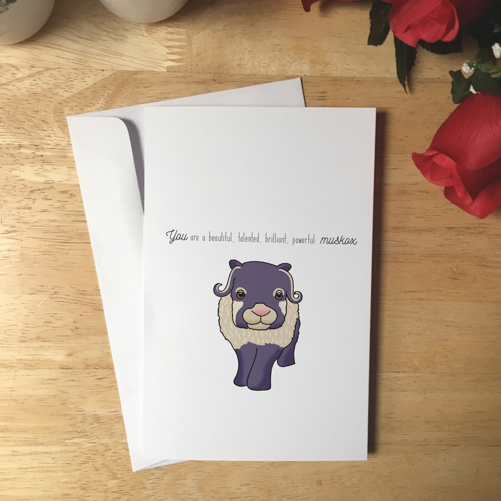 Greeting Card design with an illustration of a muskox. The text reads You are a beautiful, talented, brilliant, powerful muskox.