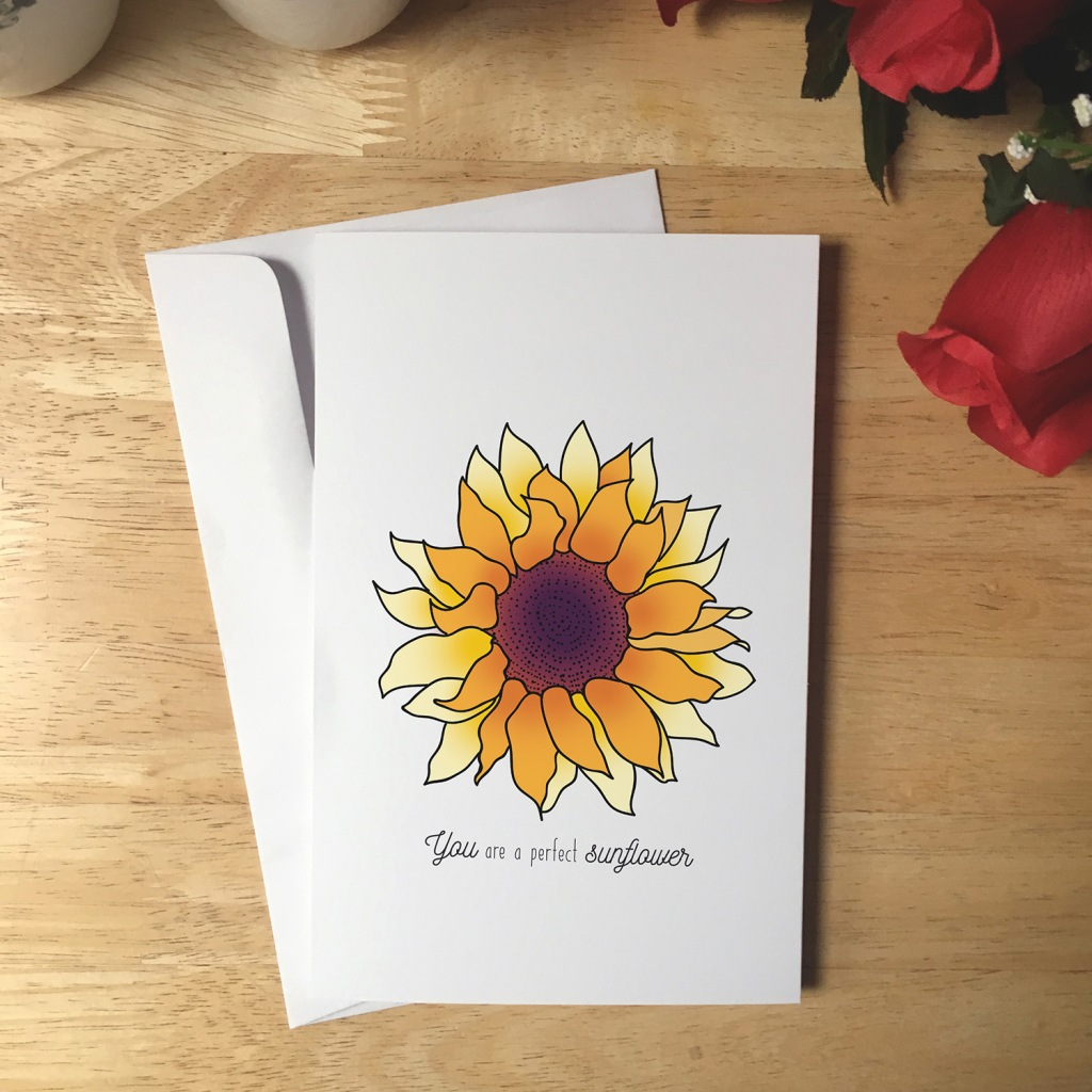 Greeting Card design with an illustration of a sunflower. The text reads You are a perfect sunflower.
