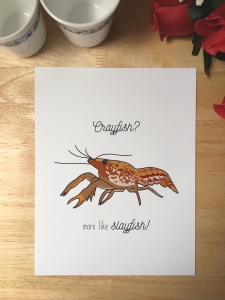Print design with an illustration of a crayfish. The text reads Crayfish? more like slayfish!