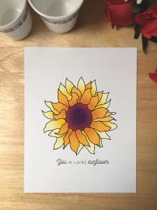 Print design with an illustration of a sunflower. The text reads You are a perfect sunflower.