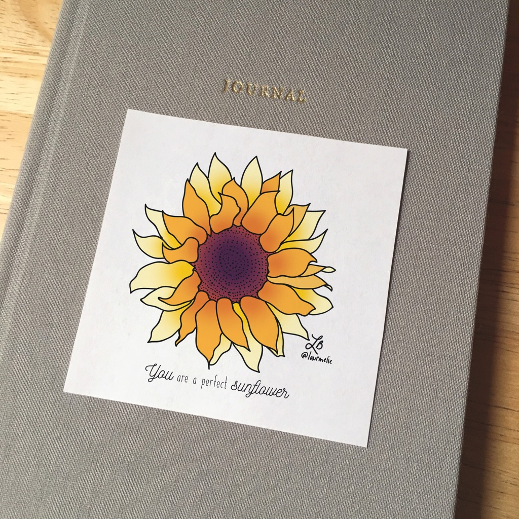 Sticker design with an illustration of a sunflower. The text reads You are a perfect sunflower.