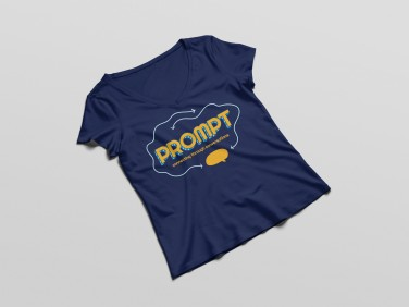 Branded merchandise for Prompt. A t-shirt with the title and tagline of the show.