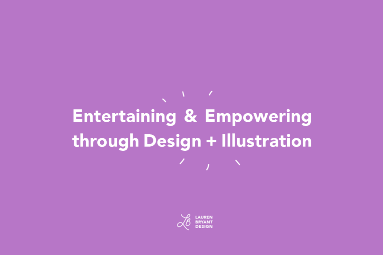 White text on purple background reads Entertaining and Empowering through Design and Illustration
